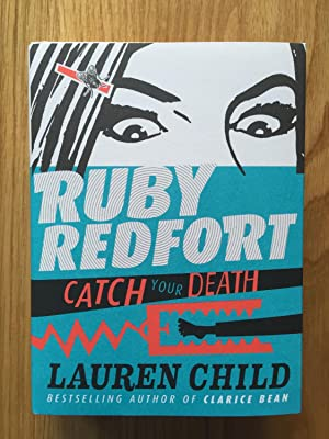 Catch Your Death (Ruby Redfort, Book 3): Child, Lauren