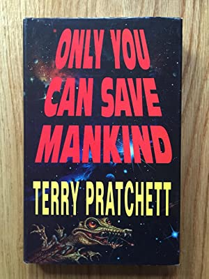 Only You Can Save Mankind (The Johnny: Pratchett, Terry