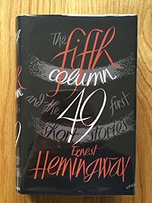 The Fifth Column and the first 49: Ernest Hemingway