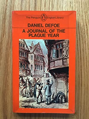 journal of the plague year and A journal of the plague year by daniel defoe reviewed by rick skwiot thanks to 20th century medical and public health advances, we now know how to prevent, stem.