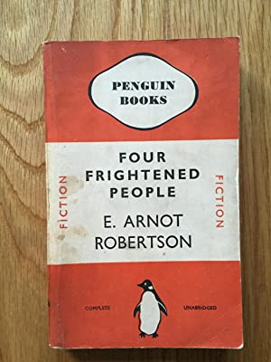 Four Frightened People: E Arnot Robertson