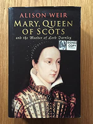 Mary Queen Of Scots: And The Murder: Weir, Alison