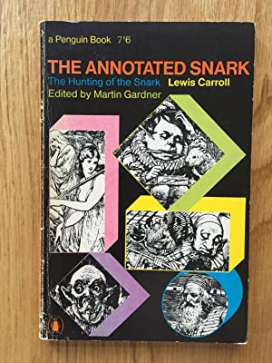 The Annotated Snark - The Hunting of: Lewis Carroll