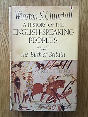 A HIstory of the English-Speaking Peoples Volume I: Winston S Churchill