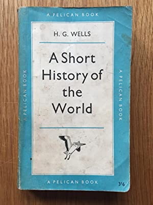 A Short History of the World: H G Wells