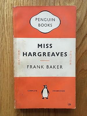 Miss Hargreaves: Frank Baker