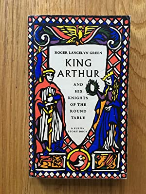 King Arthur and His Knights of the: Roger Lancelyn green