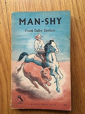 Man-Shy: Frank Dalby Davison