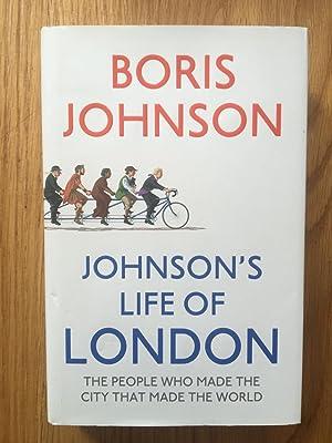 Johnson's Life of London: The People Who: Johnson, Boris