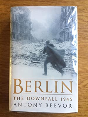 Berlin: The Downfall, 1945: Beevor, Antony