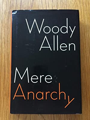 Mere Anarchy: Allen, Woody