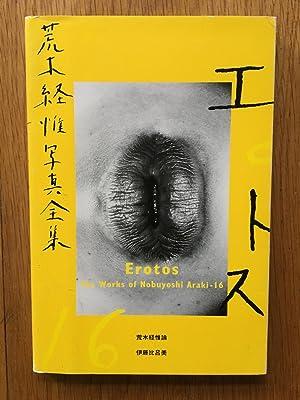 Nobuyoshi Araki - the Works: Erotos No.: Araki, Nobuyoshi