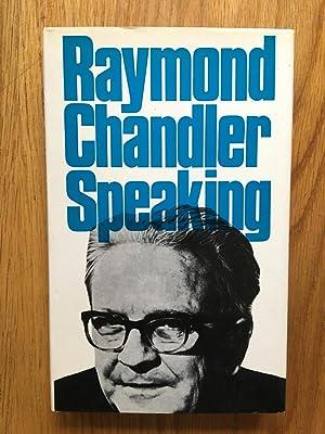 Raymond Chandler Speaking: Raymond Chandler