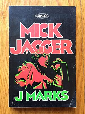Mick Jagger: The Singer, Not the Song: J Marks