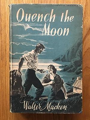 Quench the Moon: Walter Macken