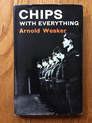 Chips with Everything: Arnold Wesker