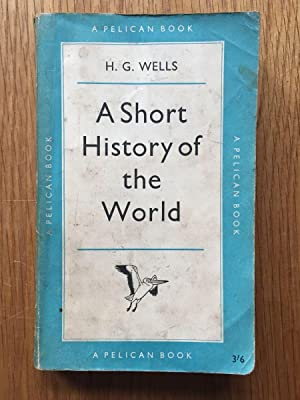 A Short of History of the World: H G Wells