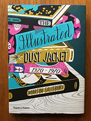 The Illustrated Dust Jacket: 1920-1970: The Illustrated Book Jacket, 1920-1970