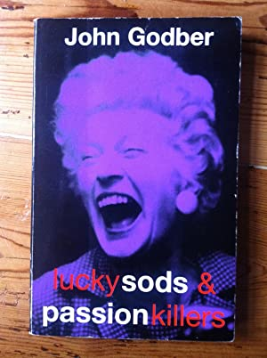 Lucky Sods and Passion Killers: Godber, John