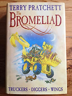 The Bromeliad : Truckers, Diggers, and Wings: Pratchett, Terry