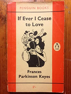 if Ever I Cease to Love: Frances Parkinson keyes