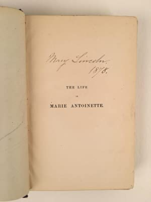 Mary Lincoln?s Signed Copy of The Life of Marie Antoinette Queen of France