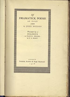 dryden essay dramatick poesie An essay of dramatic poesy gives an explicit account of neo-classical theory of   however, just as appropriate to dramatic as to non-dramatic poetry: the test of.