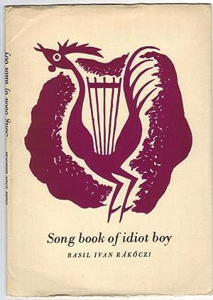 Song Book of Idiot Boy: Basil Ivan Rakoczi