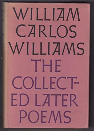 The Collected Later Poems of William Carlos: William Carlos Williams