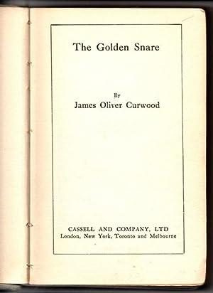 The Golden Snare.: James Oliver Curwood.