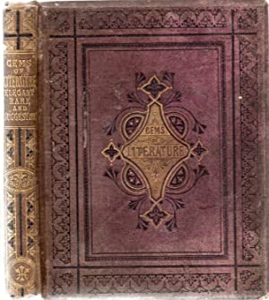 Gems of Literature Elegant Rare and Suggestive.: Various Authors and