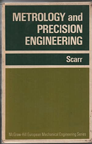 Metrology and Precision Engineering.: A.J.T.scarr