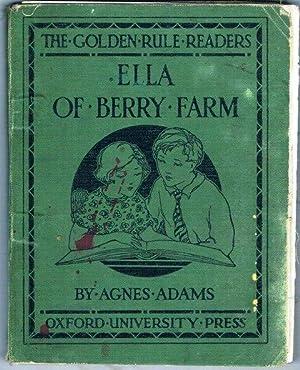 ELLA OF BERRY FARM: THE GOLDEN RULE: AGNES ADAMS.
