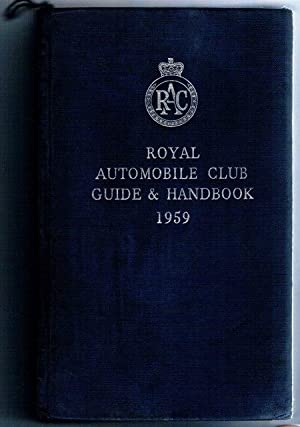 The Royal Automobile Club Guide and Handbook: THE AUTOMOBILE ASSOCIATION.