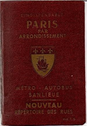 L'INDISPENSABLE. PARIS PAR ARRONDISSEMENT. METRO - AUTOBUS: RAYMOND DENAES