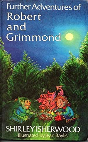 Further Adventures of Robert and Grimmond: Isherwood, Shirley. Illustrated
