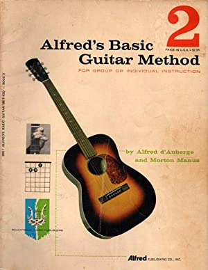 ALFRED'S BASIC GUITAR METHOD. FOR GROUP OR: ALFRED d'AUBERGE and