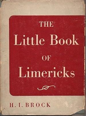 Little Book of Limericks. Second Large Printing.: H. I. Brock.