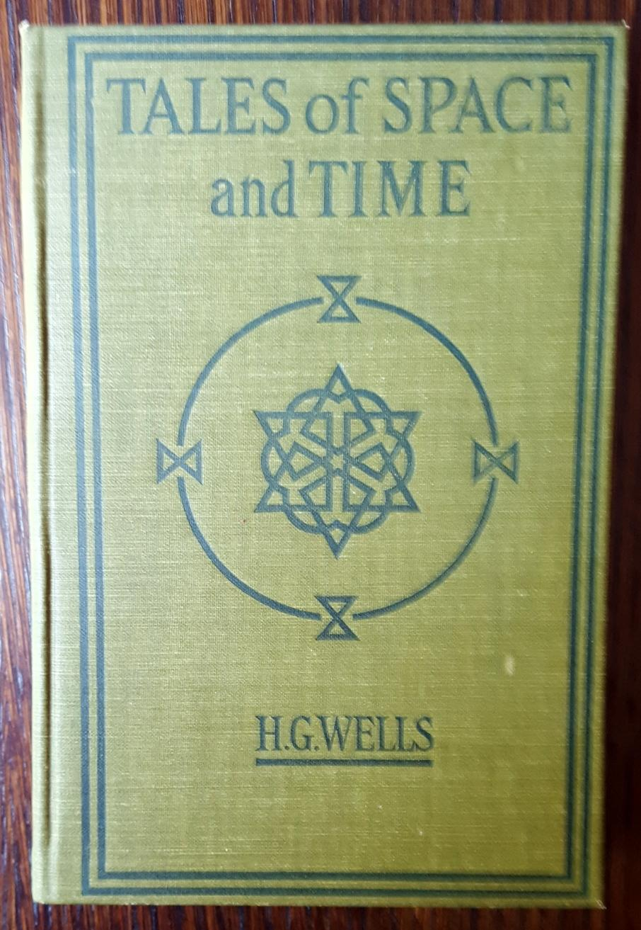 Tales of Space and Time: Wells, H.G.
