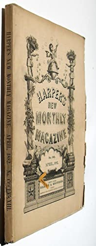Harper's New Monthly Magazine - April 1882 #383: George Lathrup, Ernest Ingersoll, Henry Mills...