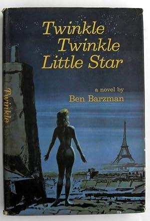 Twinkle Twinkle Little Star: Ben Barzman