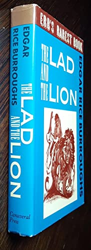 The Lad and the Lion: Burroughs, Edgar Rice