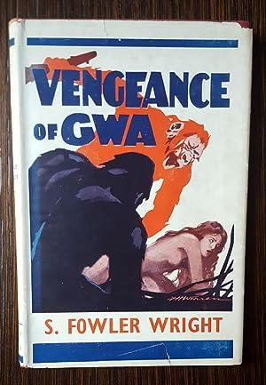 The Vengeance of Gwa: Wright, S. Fowler