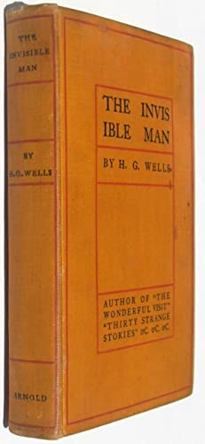 The Invisible Man, A Grotesque Romance: Wells, H.G.