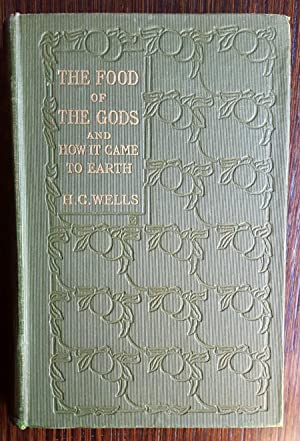 The Food of the Gods and How it Came to Earth: Wells, H.G.