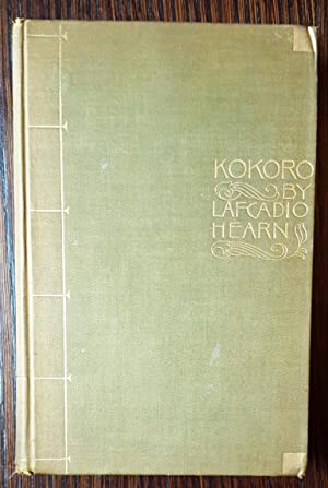 Kokoro, Hints and Echoes of Japanese Inner Life: Hearn, Lafcadio