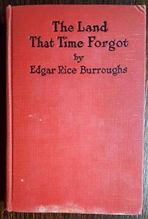 The Land That Time Forgot: Burroughs, Edgar Rice
