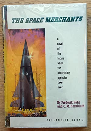 The Space Merchants: Frederik Pohl and C.M. Kornbluth