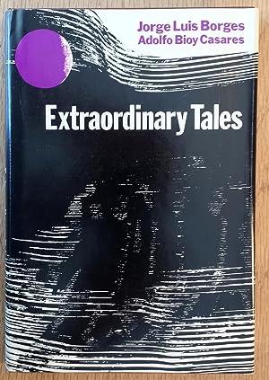 Extraordinary Tales: Jorge Luis Borges / Adolfo Bioy Casares