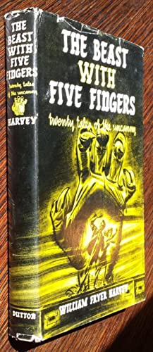The Beast With Five Fingers: Twenty Tales of the Uncanny: William Fryer Harvey